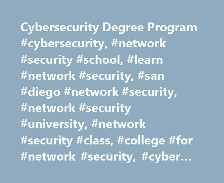Cybersecurity Degree Program #cybersecurity, #network #security #school, #learn #network #security, #san #diego #network #security, #network #security #university, #network #security #class, #college #for #network #security, #cyber #security http://west-virginia.remmont.com/cybersecurity-degree-program-cybersecurity-network-security-school-learn-network-security-san-diego-network-security-network-security-university-network-security-class-college/  # Request Information Cybersecurity Program…