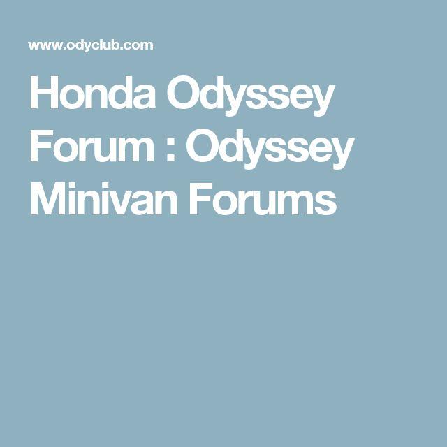 Honda Odyssey Forum : Odyssey Minivan Forums