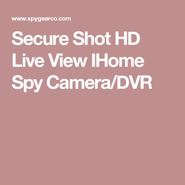 Secure Shot HD Live View IHome Spy Camera/DVR