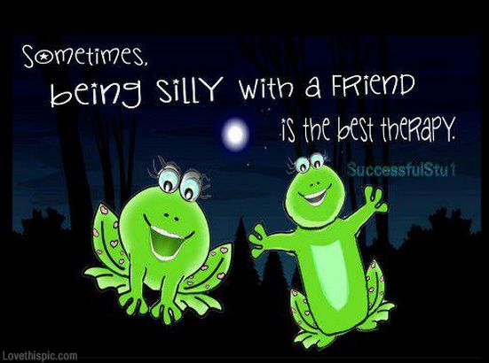 being silly quotes friendship quote friend friendship quote friendship quotes