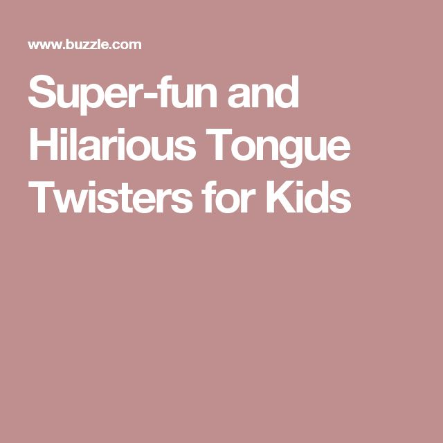 Super-fun and Hilarious Tongue Twisters for Kids