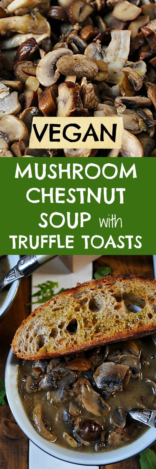 Mushroom Chestnut Soup with Truffle Toasts