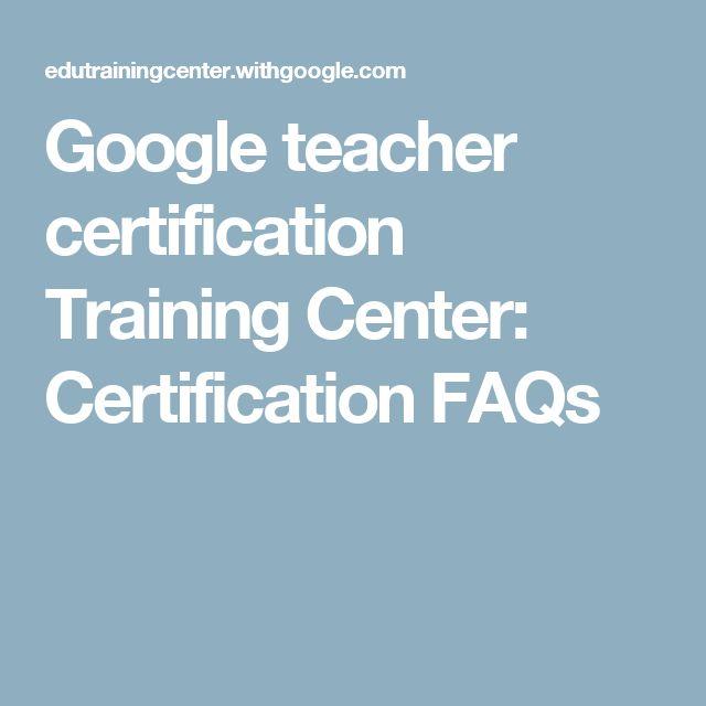 Google teacher certification Training Center: Certification FAQs