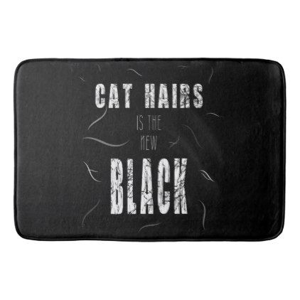 Cat Hairs is the New Black Bath Mat - black gifts unique cool diy customize personalize