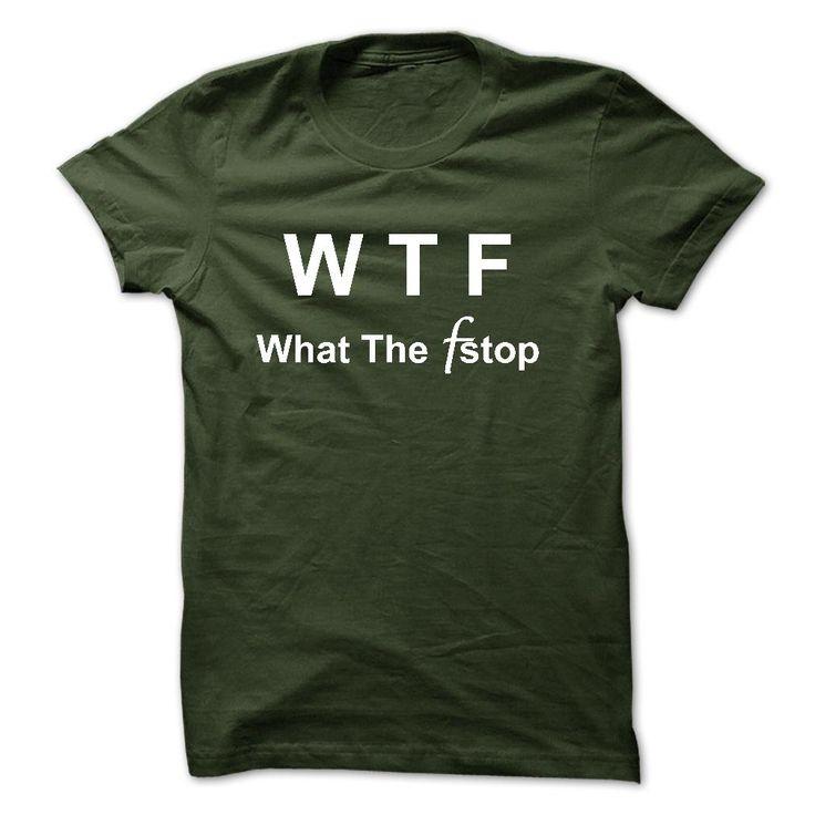 (Tshirt best Deals) WTF Photographer what the fstop (Tshirt Legen) Hoodies, Tee Shirts