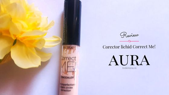 Review: Corector lichid Correct Me Aura