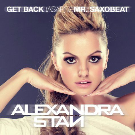 alexandra stan 2014 | Alexandra Stan - Get Back (ASAP), Mr. Saxobeat.jpg