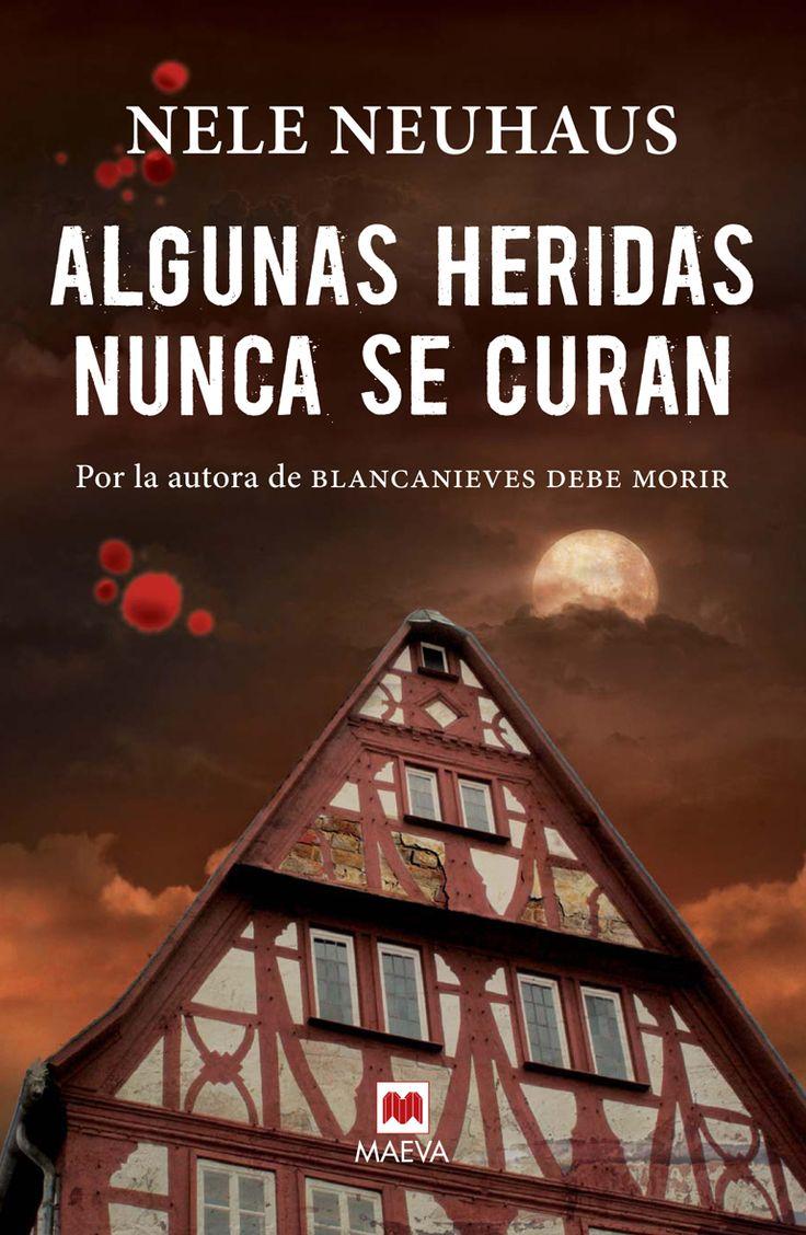 Título: Algunas Heridas Nunca Se Curan   Autor: Nele Neuhaus