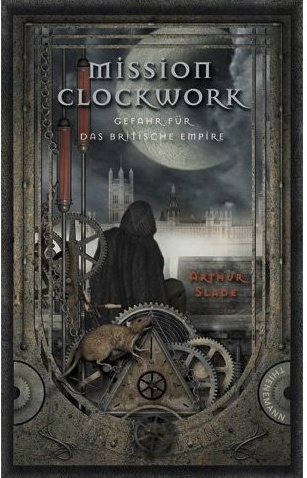 The German Cover. Love the new title of the series: Mission Clockwork!