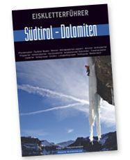 Freeride, skitouring and ice climbing : Eiskletterführer Südtirol – Dolomiten