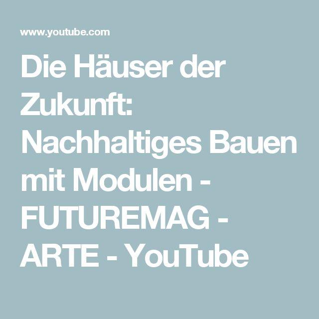 Die Häuser der Zukunft: Nachhaltiges Bauen mit Modulen - FUTUREMAG - ARTE - YouTube