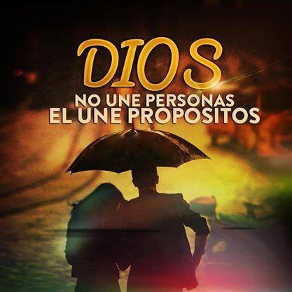 Dios no une personas el une propósitos