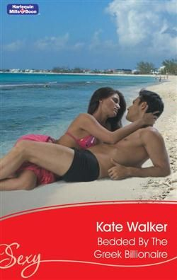 Mills & Boon™: Bedded By The Greek Billionaire by Kate Walker
