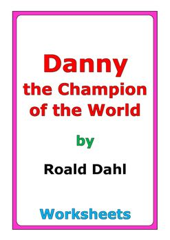 """73 pages of worksheets for the story """"Danny the Champion of the World"""" by Roald Dahl"""