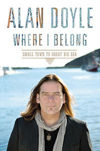 Book review: Where I Belong by Alan Doyle