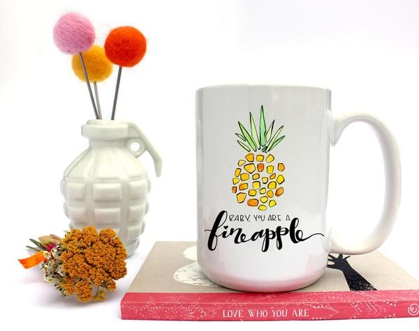 Standtall and wear your crown, because YOU are a FINEapple. This 15 oz white ceramic mug is perfect when filled with coffee, tea, wine, whiskey, margaritas or