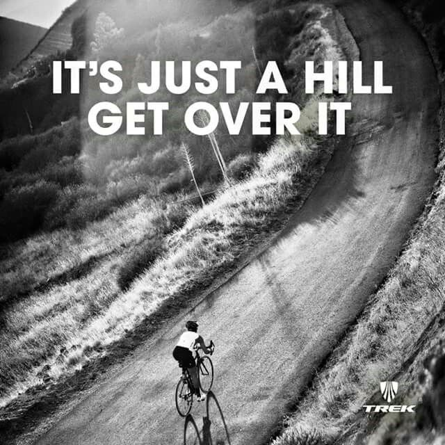 I truly love hill climbing. Crave it, even. There's no better feeling of accomplishment, IMO.