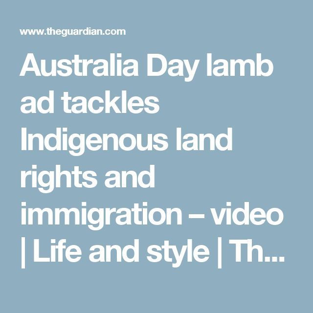 Australia Day lamb ad tackles Indigenous land rights and immigration – video | Life and style | The Guardian