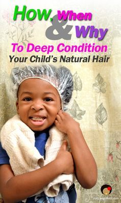 How, When, and Why to Deep Condition Your Child's Natural Hair #naturalhairkids #naturalhair