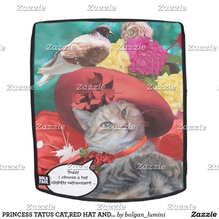 PRINCESS TATUS CAT,RED HAT AND PIGEON  Backpack  #cats #animals #fashion #bags #birds #diva #flowers #funnycats #funny