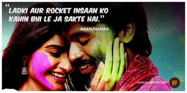 """""""Ladki aur rocket insaan ko kahin bhi le ja sakte hai."""" - Raanjhanaa #Bollywood #Dialogues #Raanjhana #SonamKapoor #Love #Romance"""