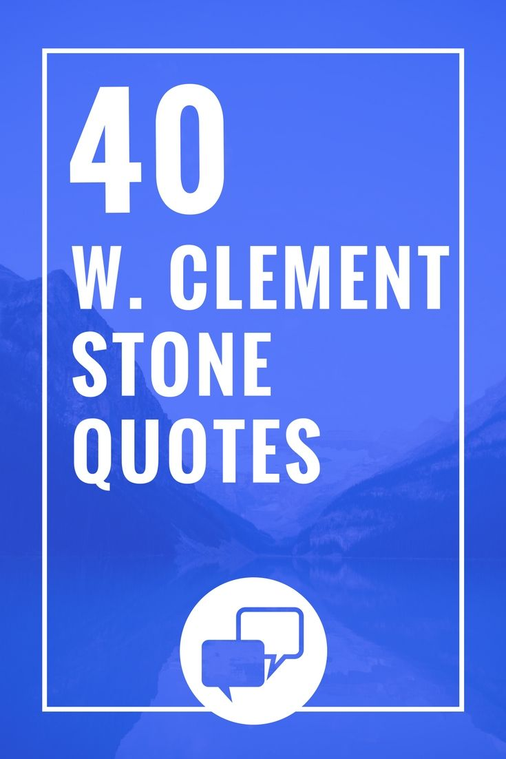 40 Top Notch W Clement Stone Quotes Quotes Pinterest Stone