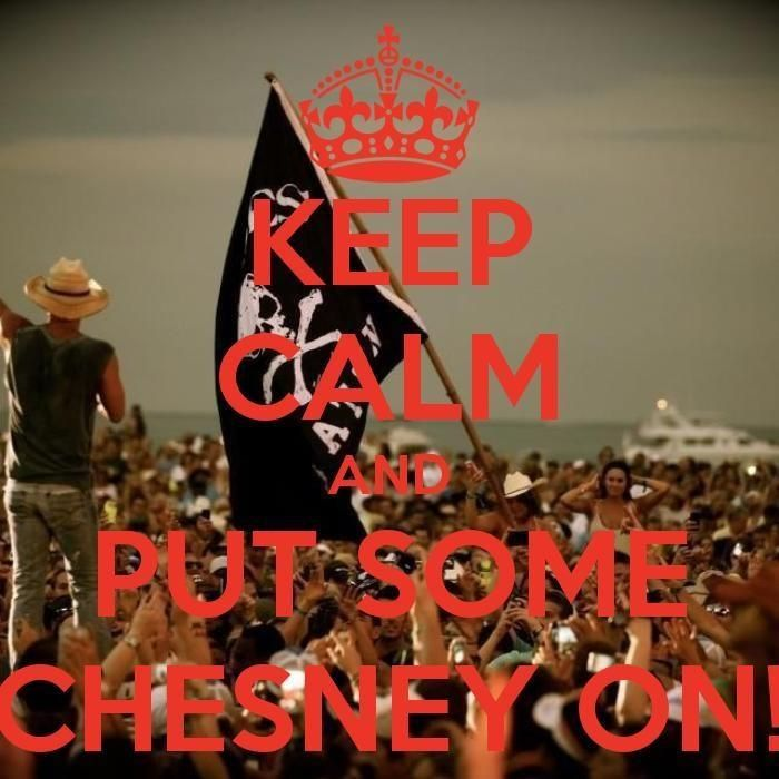 Keep calm & put some Chesney on