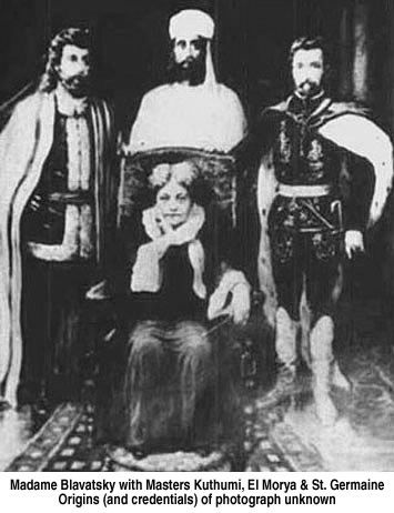 Helena Blavatsky with Ascended Masters El Morya    Chohan of the First Ray, connected to the Temple of the Will of God.    El Morya Khan, the most renowned of the Tibetan mahatmas.  El Morya came originally from Mercury and is a member of the White Brotherhood.