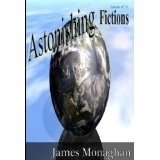 Astonishing Fictions Issue 1 (Kindle Edition)By James Monaghan
