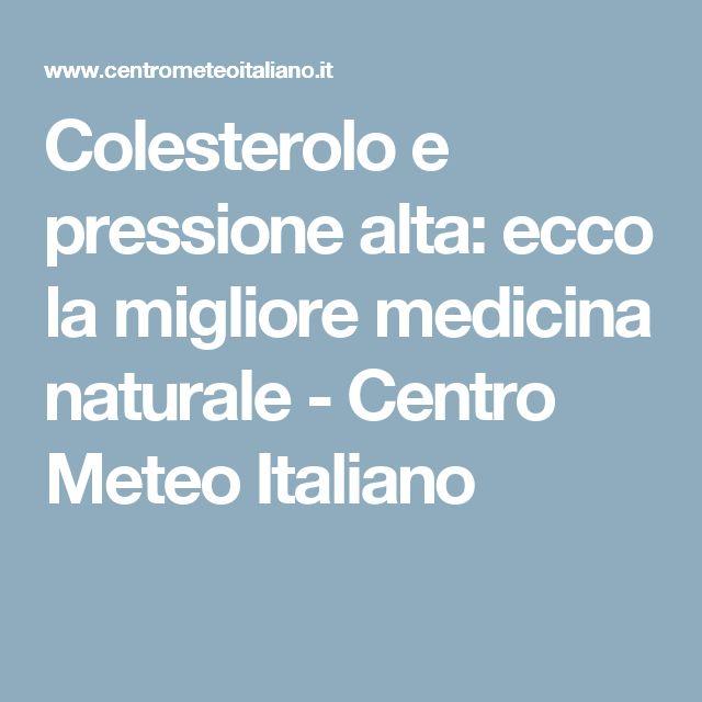 Colesterolo e pressione alta: ecco la migliore medicina naturale - Centro Meteo Italiano