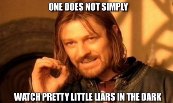 one does not watch pretty little liars joke