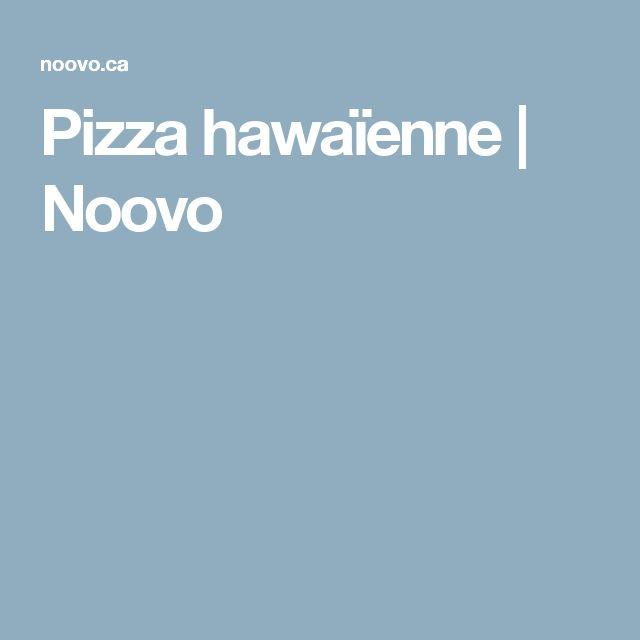 Pizza hawaïenne | Noovo