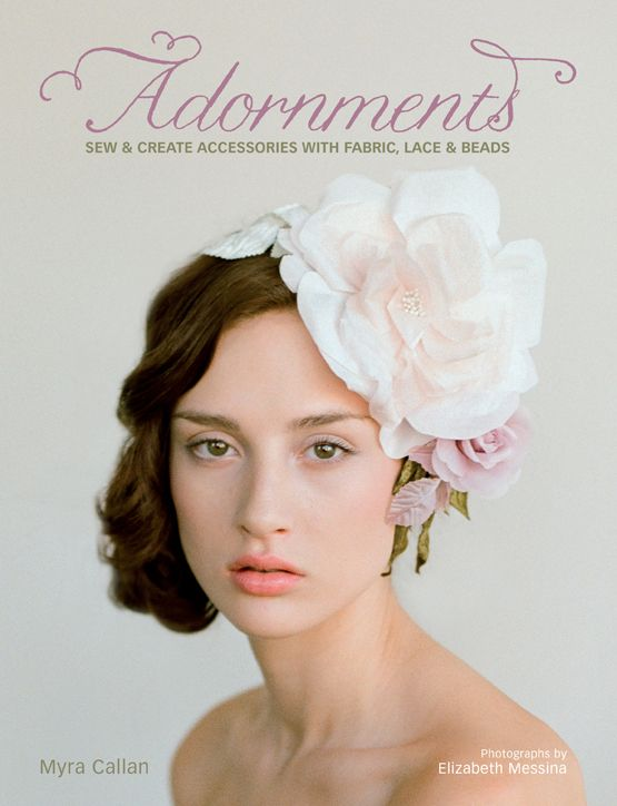 "so thrilled to have photographed ""ADORNMENTS"" a beautiful book by the ever talented MYRA CALLAN of TWIGS & HONEY...xoxo www.kissthegroom.com"