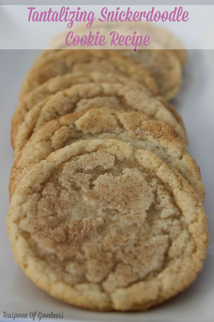 Snickerdoodle Cookie Recipe - Teaspoon Of Goodness