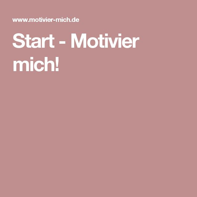 Start - Motivier mich!