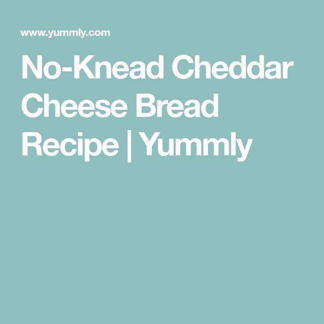 No-Knead Cheddar Cheese Bread Recipe | Yummly