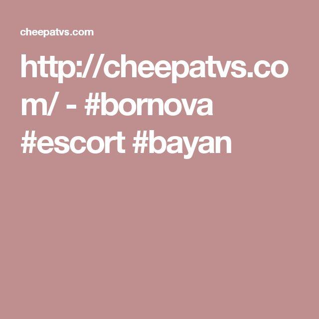 http://cheepatvs.com/  -  #bornova #escort #bayan