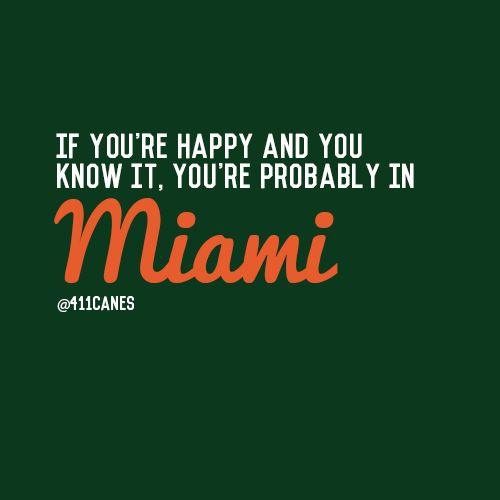 If you're happy and you know it, you're probably in Miami #Miami #Canes