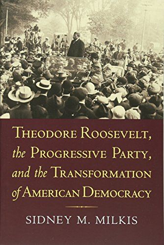 "Theodore Roosevelt, the Progressive Party, and the Transformation of American Democracy (American Political Thought (University Press of Kansas)):   Led by Theodore Roosevelt, the Progressive Party made the 1912 campaign a passionate contest for the soul of the American people. Promoting an ambitious program of economic, social, and political reform—""New Nationalism""—that posed profound challenges to constitutional government, TR and his Progressive supporters provoked an extraordinary..."