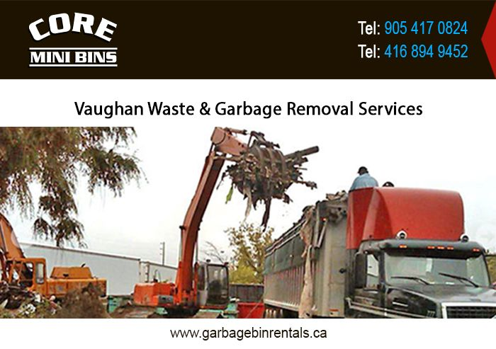 Core Mini Bins, Ontario offers the variety of waste & garbage removal services in Vaughan. The new concepts by the experts and the advance facilities make the waste removal services, junk removal services and rubbish removal services in Vaughan cost efficient, safe and environment-friendly. For more details please visit :- http://www.garbagebinrentals.ca/vaughan-waste-junk-garbage-rubbish-removal-services.html