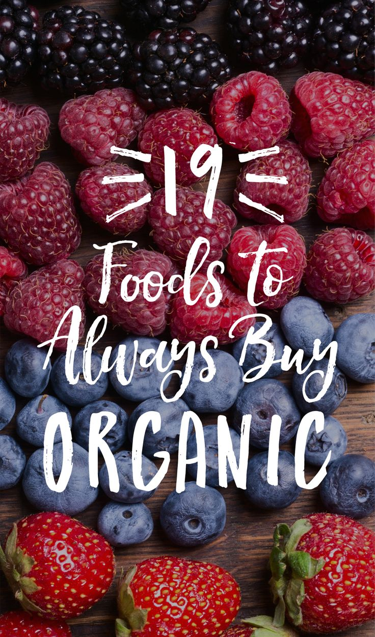 21 Foods to Always Buy Organic (Even If You're On a BudgetLIVESTRONG.COM