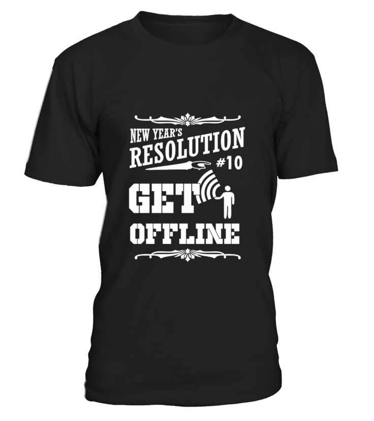 New Years Resolution 10 Get Offline  Funny New Year T-shirt, Best New Year T-shirt
