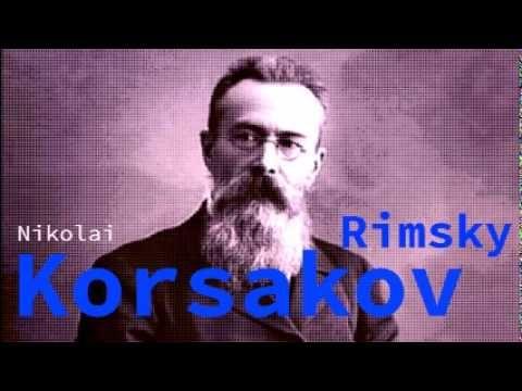 The Very Best of Nikolai Rimsky Korsakov Classical Music HQ - YouTube