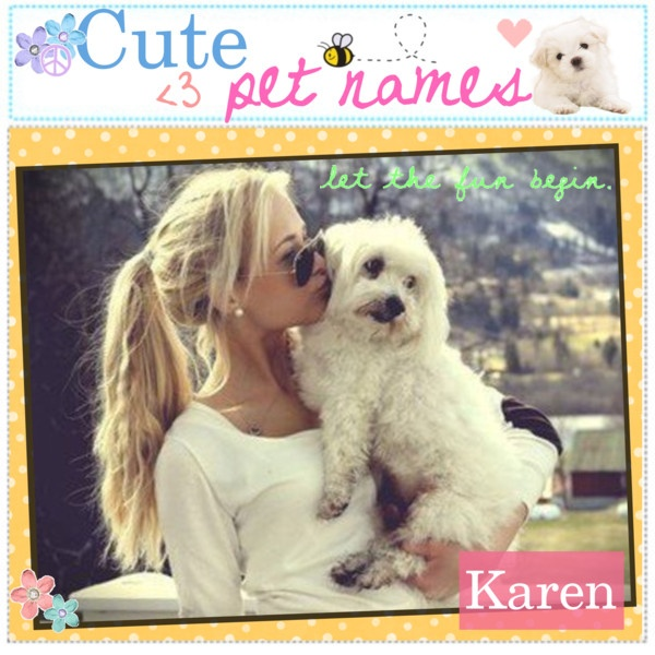 """""""Cute Pet Names!! 3"""" By Every-girl-has-a-tip Liked On"""