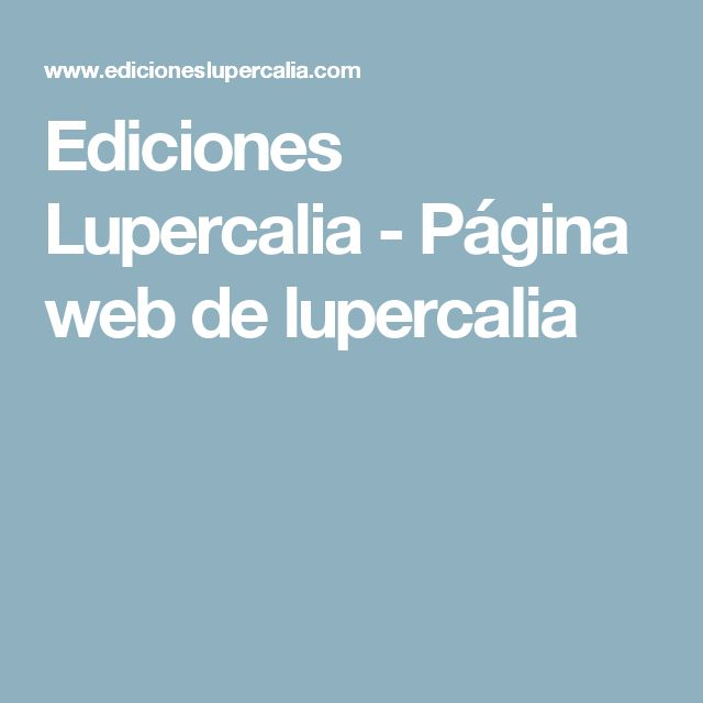 Ediciones Lupercalia - Página web de lupercalia