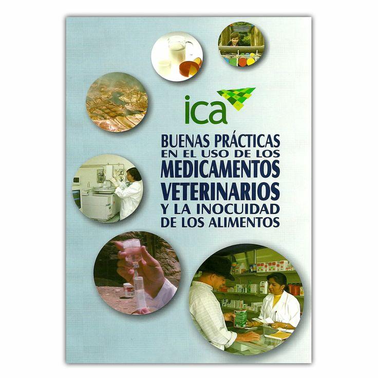 Buenas prácticas en el uso de los medicamentos veterinarios y la inocuidad de los alimento - Produmedios http://www.librosyeditores.com/tiendalemoine/3767-buenas-practicas-en-el-uso-de-los-medicamentos-veterinarios--9789588214597.html Editores y distribuidores