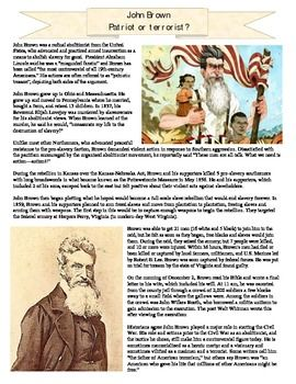 john brown hero villain He concludes by arguing, sort of implicitly, that brown's act of terrorism in harper's ferry all but precipitated the civil war, and that he accomplished what terrorists usually accomplish, which is the onset of general mayhem and destruction david s reynolds, in contrast, asserts that brown was a hero.