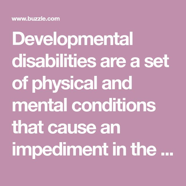 Developmental disabilities are a set of physical and mental conditions that cause an impediment in the normal functioning of various biological systems in the human body. This article provides a list of all such disabilities, and explains them briefly for a better understanding.