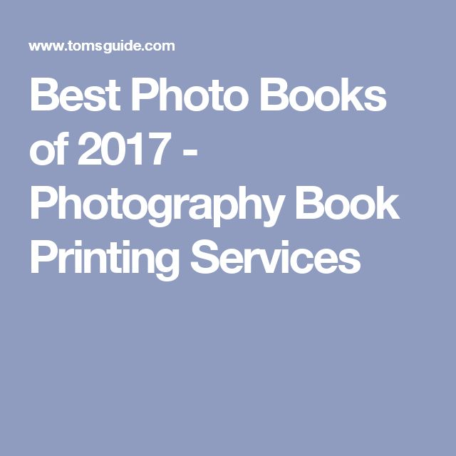 Best Photo Books of 2017 - Photography Book Printing Services