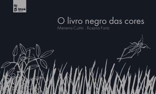 O livro negro das cores | Menena Cottin + Rosana Faria | Bruaá | www.bruaa.pt